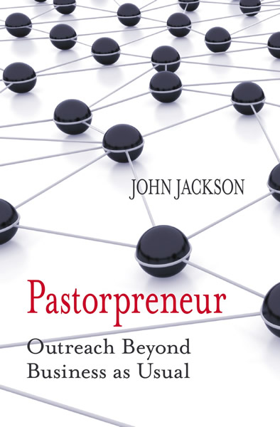 Pastorpreneur: Outreach Beyond Business as Usual